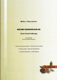 Drei Finnische Folksongs (Kolme Kansanlaulua)