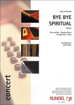 Bye Bye Spiritual