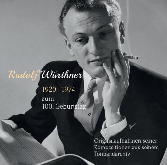 Rudolf Würthner - zum 100. Geburtstag