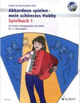 Akkordeon spielen mein schönstes Hobby  SPIELBUCH 1
