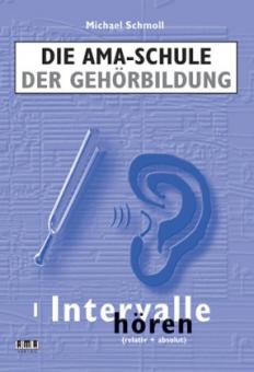 Die AMA-Schule der Gehörbildung I Intervalle hören