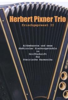 Frischgepresst II - Herbert Pixner Trio