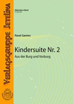 Kindersuite Nr. 2 (Aus der Burg und Vorburg)