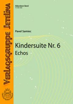 Kindersuite Nr. 6 (Echos)