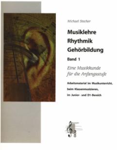 Musiklehre Rhythmik Gehörbildung Band 1