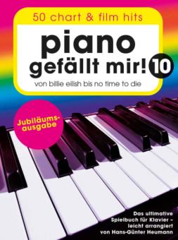 Piano gefällt mir! Band 10: 50 Chart und Film Hits