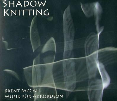 Shadow Knitting (Brent McCall)