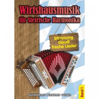 Wirtshausmusik für Steirische Harmonika Band 1