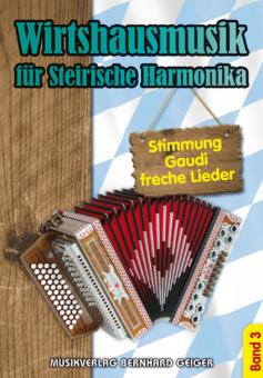 Wirtshausmusik für Steirische Harmonika Band 3