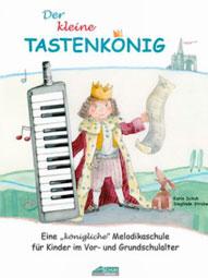 Der kleine Tastenkönig - Melodikaschule
