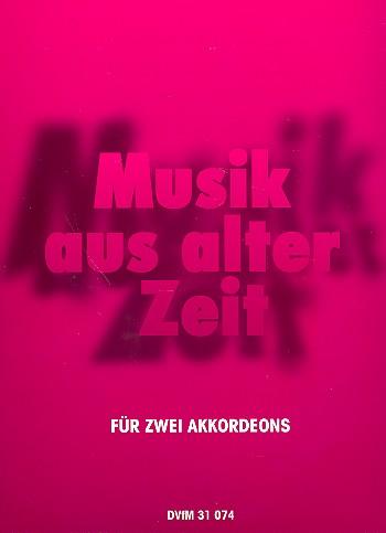 Musik aus alter Zeit für zwei Akkordeons